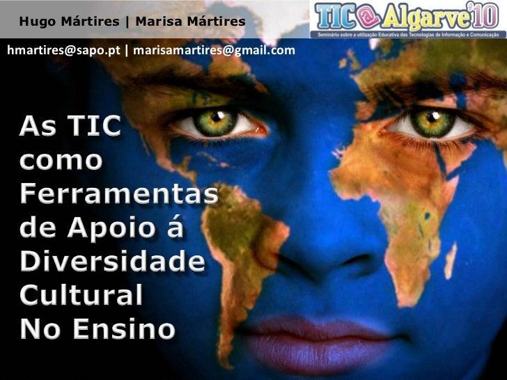 Workshop TIC@Algarve 2010 - As TIC como Ferramentas de Apoio à Diversidade Cultural no Ensino (TIC@Algarve 2010)