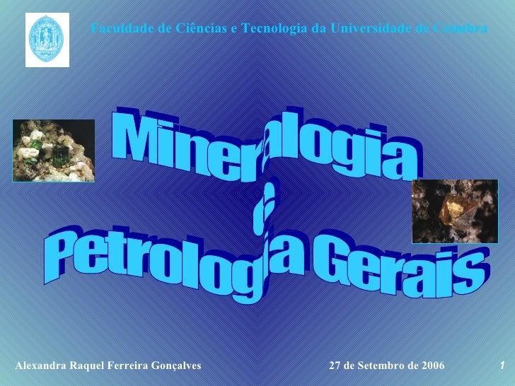 Faculdade de Ciências e Tecnologia da Universidade de Coimbra Alexandra Raquel Ferreira Gonçalves 27 de Setembro de 2006 M...