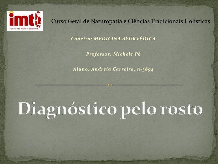 Curso Geral de Naturopatia e Ciências Tradicionais Holísticas         Cadeira: MEDICINA AYURVÉDICA                Professo...