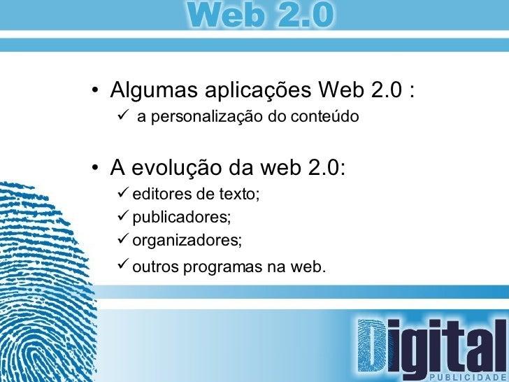 <ul><li>Algumas aplicações Web 2.0 : </li></ul><ul><ul><li>a personalização do conteúdo </li></ul></ul><ul><li>A evolução ...