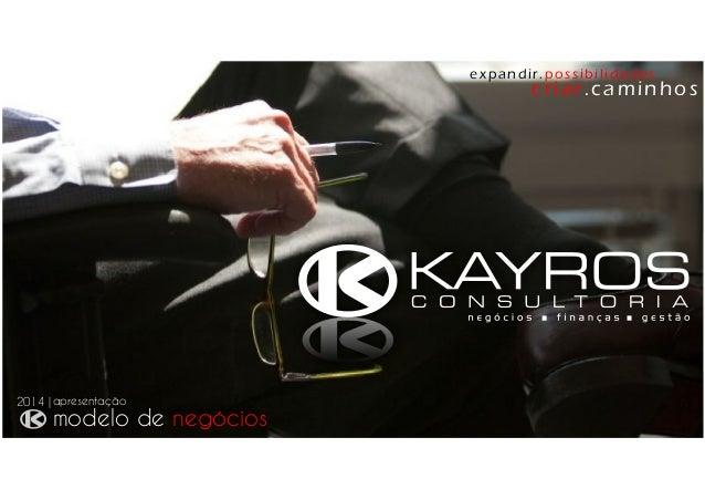 apresentação | modelo de negócios 2014 - Institucional Kayros Consultoria
