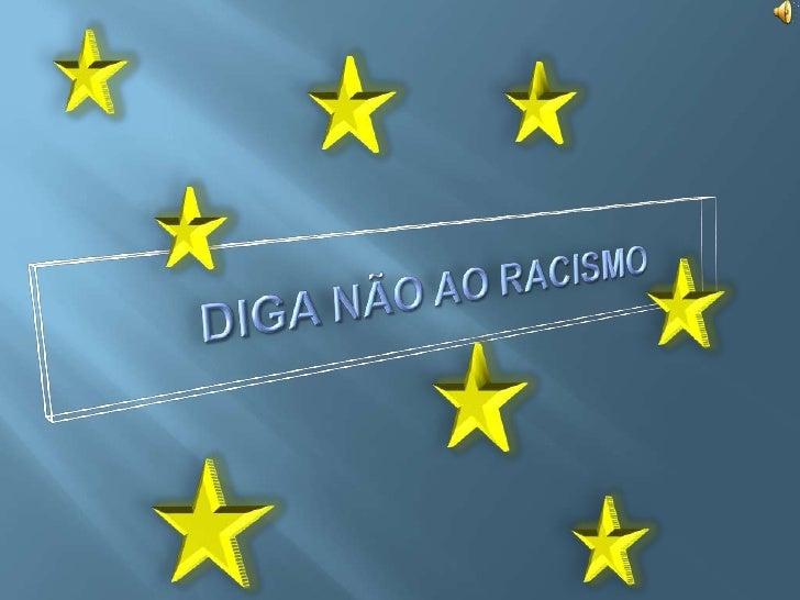INTRODUÇÃO Decidimos escolher este trabalho porque achamos que o RACISMO é um problema mundial. Queremos mostrar aos nosso...