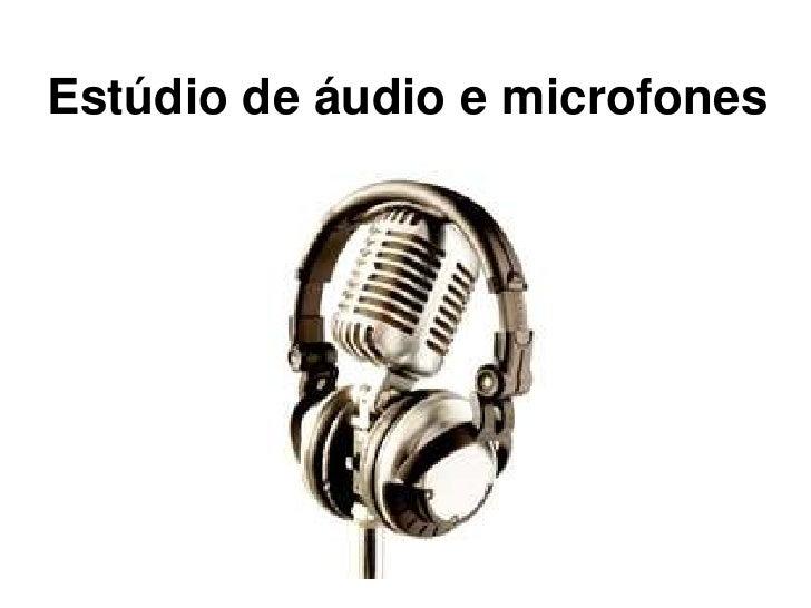 Estúdio de áudio e microfones