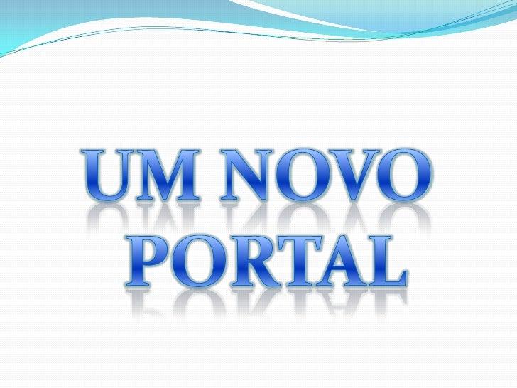 UM NOVO <br />PORTAL<br />