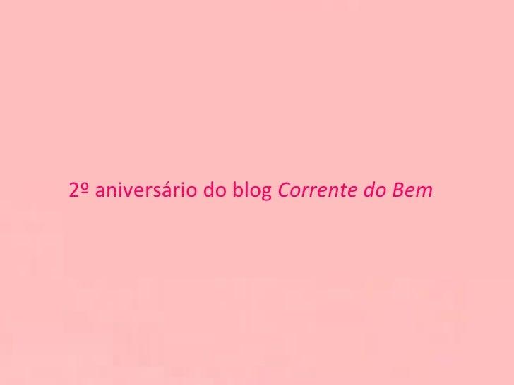 2º aniversário do blog  Corrente do Bem