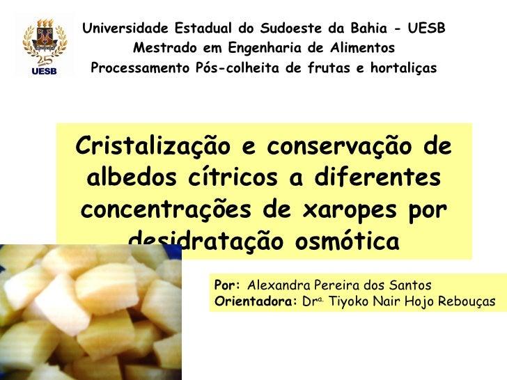 Universidade Estadual do Sudoeste da Bahia - UESB Mestrado em Engenharia de Alimentos Processamento Pós-colheita de frutas...