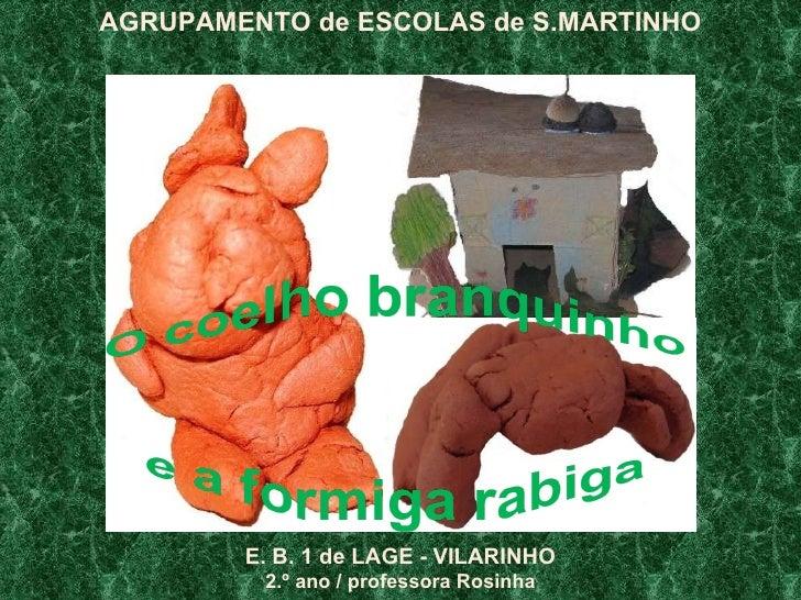 E. B. 1 de LAGE - VILARINHO 2.º ano / professora Rosinha AGRUPAMENTO de ESCOLAS de S.MARTINHO