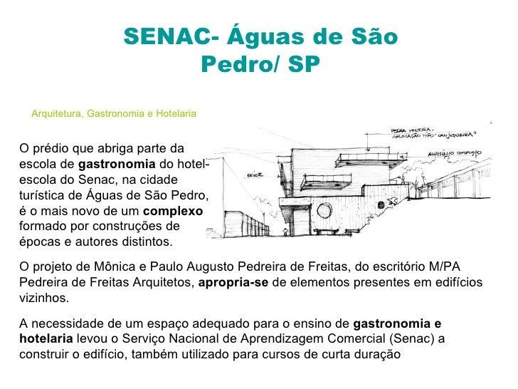 SENAC- Águas de São Pedro/ SP Arquitetura, Gastronomia e Hotelaria O prédio que abriga parte da escola de  gastronomia  do...