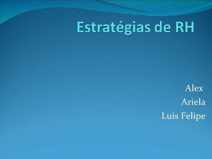 Alex  Ariela Luis Felipe