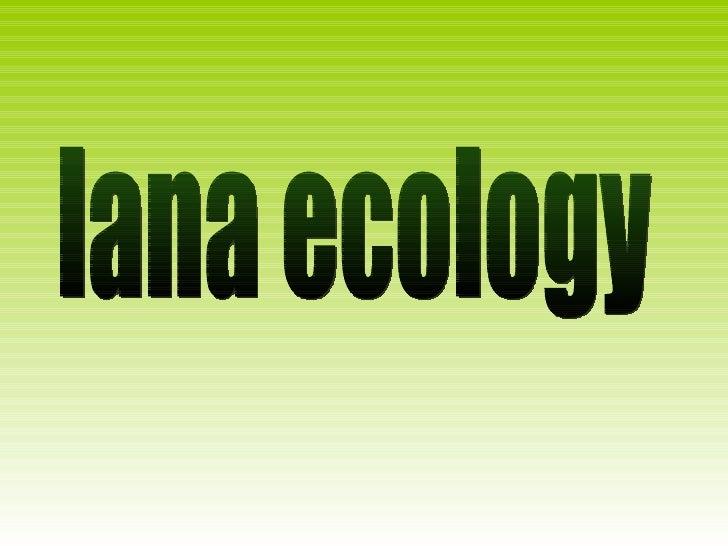 Lana Ecology
