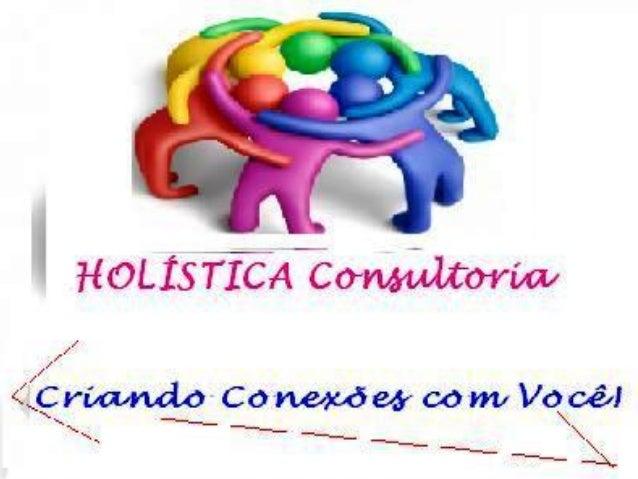 PLANEJAMENTO ESTRATÉGICO DA HOLÍSTICA CONSULTORIA JR. Razão Social: Empresa de Consultoria e Serviços Informacionais. Nome...