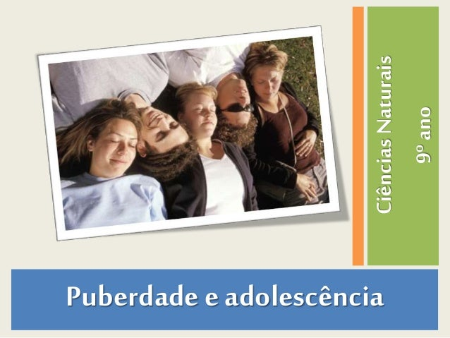 Puberdade e adolescência CiênciasNaturais 9ºano