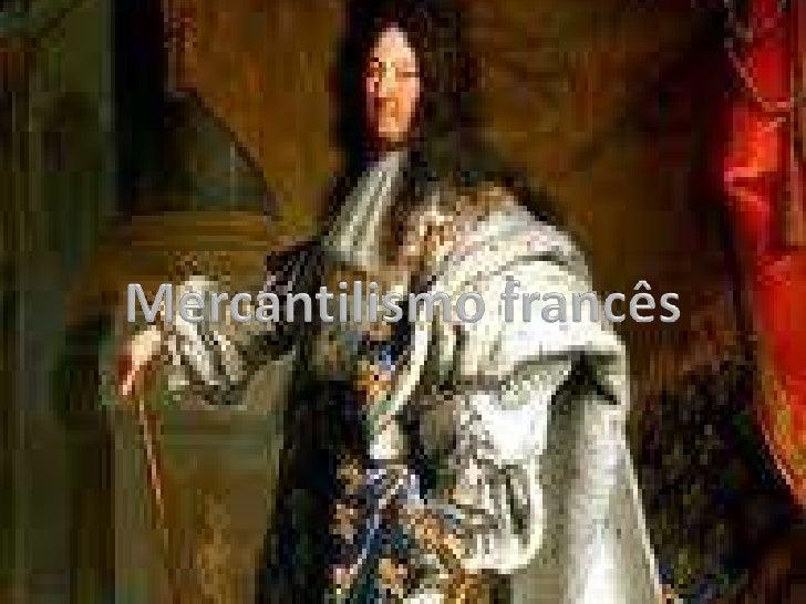 Mercantilismo francês<br />