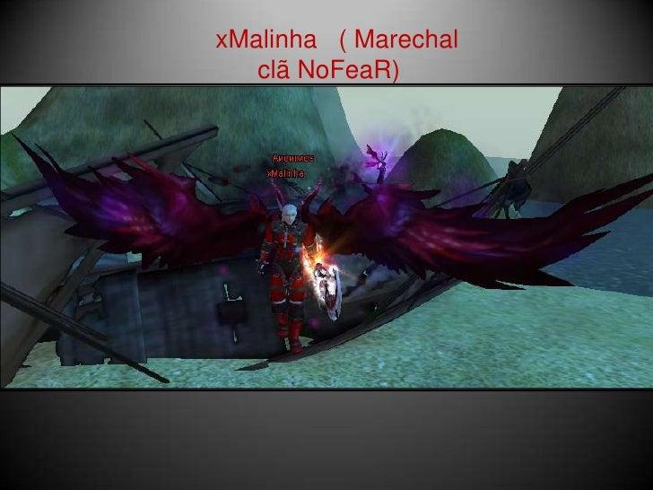 xMalinha   ( Marechal clã NoFeaR)<br />