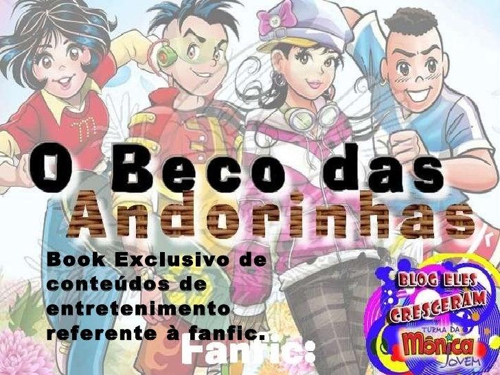 Book Exclusivo de conteúdos de entretenimento referente à fanfic.