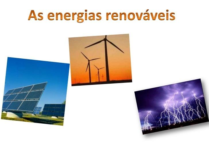 As energias renováveis<br />
