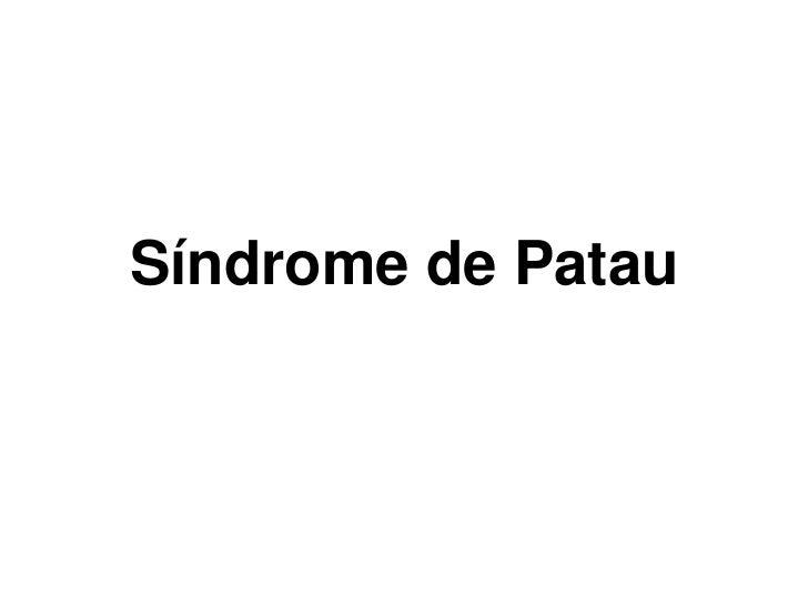Síndrome de Patau<br />