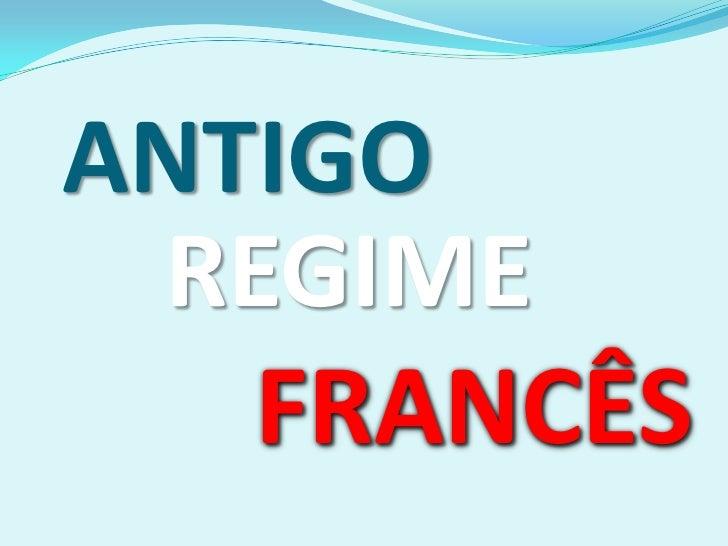 ANTIGO<br />REGIME<br />FRANCÊS<br />