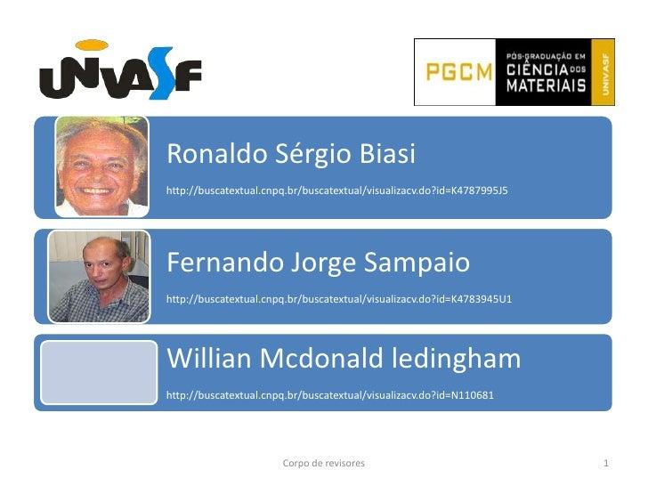Ronaldo Sérgio Biasihttp://buscatextual.cnpq.br/buscatextual/visualizacv.do?id=K4787995J5Fernando Jorge Sampaiohttp://busc...