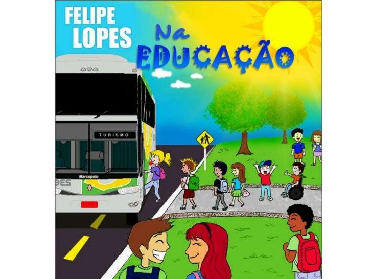 Gibi Felipe Lopes na Educação