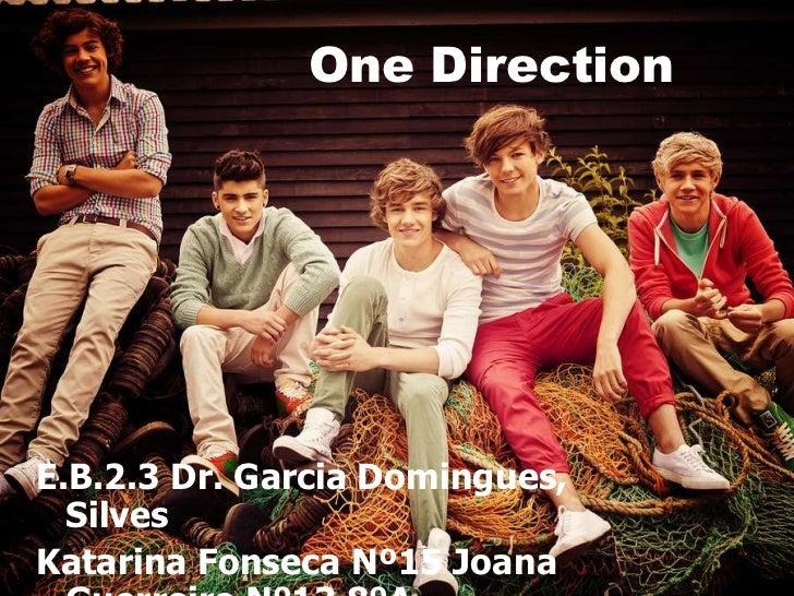 One DirectionE.B.2.3 Dr. Garcia Domingues,  SilvesKatarina Fonseca Nº15 Joana