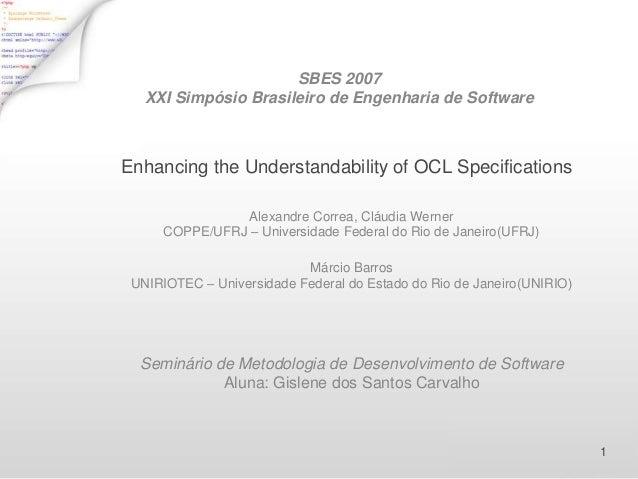 SBES 2007   XXI Simpósio Brasileiro de Engenharia de SoftwareEnhancing the Understandability of OCL Specifications        ...