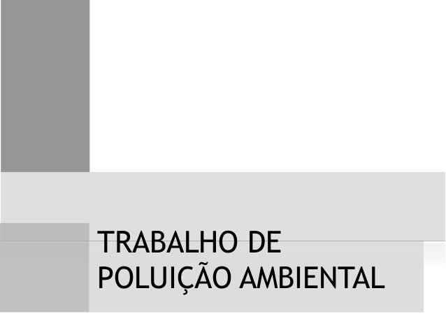 TRABALHO DEPOLUIÇÃO AMBIENTAL
