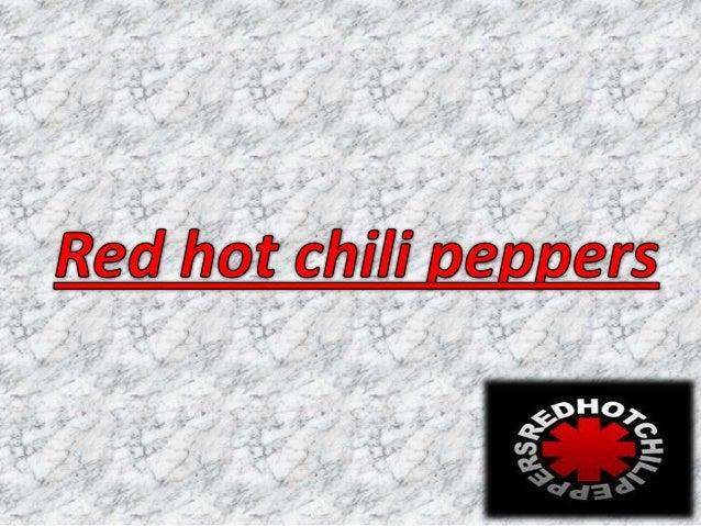 Red Hot Chili Peppers (também conhecido como RHCP) é uma banda de rock dos EstadosUnidos formada em Los Angeles, Califórni...
