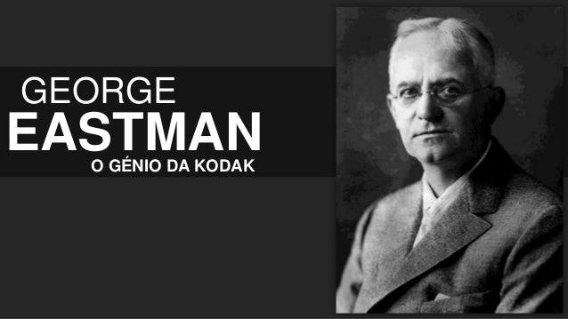 GEORGE  EASTMAN O GÉNIO DA KODAK