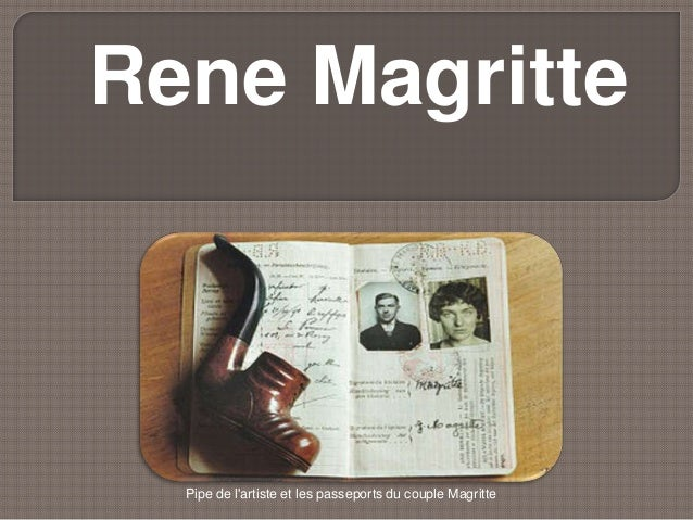 Rene Magritte  Pipe de l'artiste et les passeports du couple Magritte