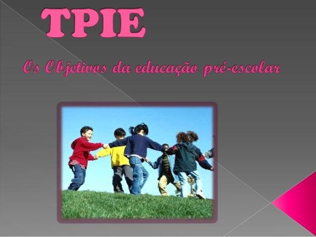   Promover o desenvolvimento pessoal e social da criança com base em experiencias de vida democrática num perspectiva de ...