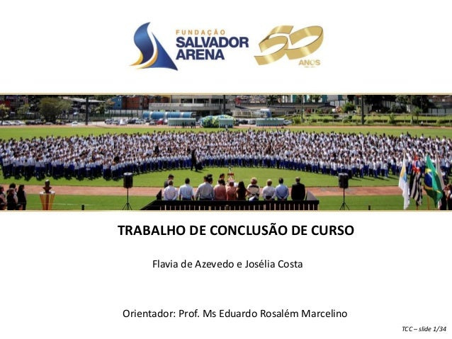 Orientador: Prof. Ms Eduardo Rosalém Marcelino Flavia de Azevedo e Josélia Costa TRABALHO DE CONCLUSÃO DE CURSO TCC – slid...
