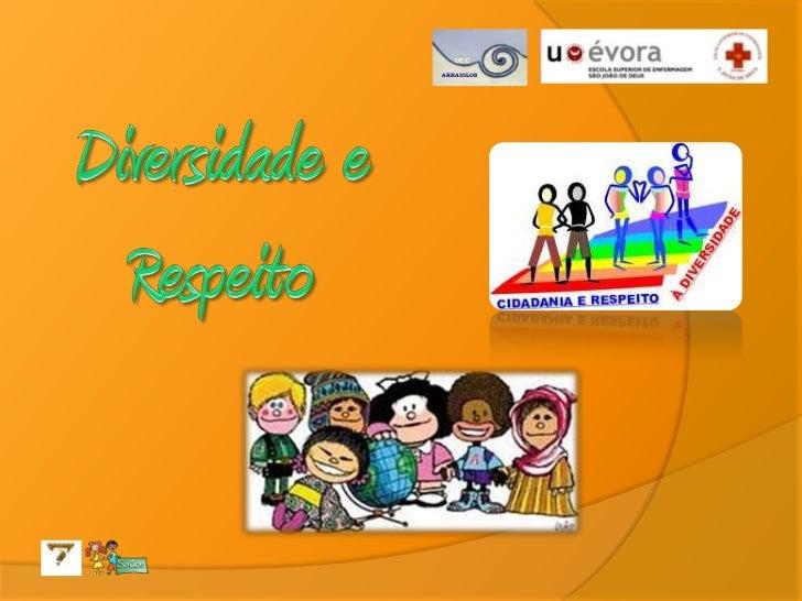 Diversidade e respeito (Enf. Helena Pinto)