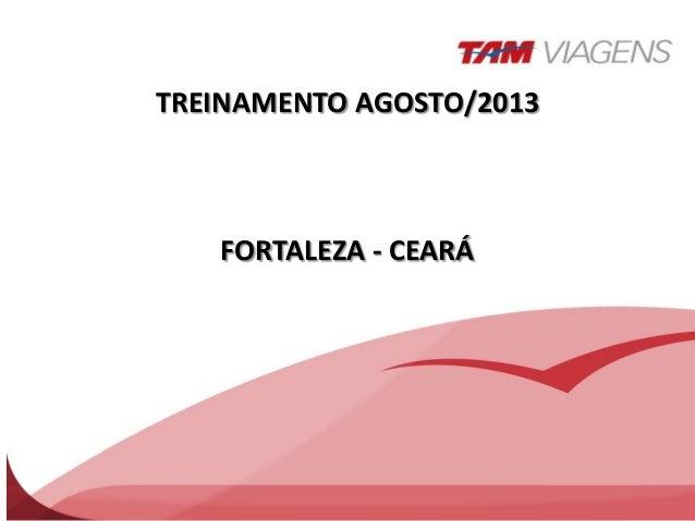 TREINAMENTO AGOSTO/2013 FORTALEZA - CEARÁ