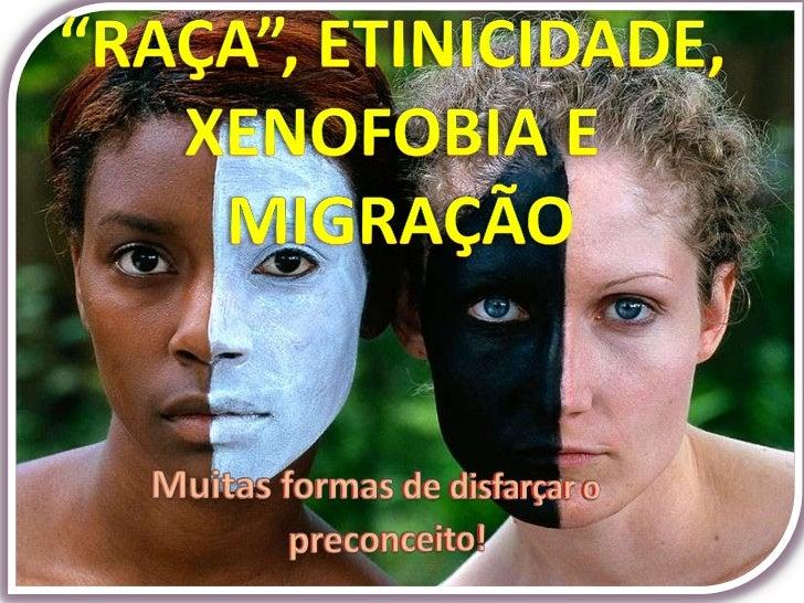 Apresentação Raça, Etnicidade, Xenofobia e Migração