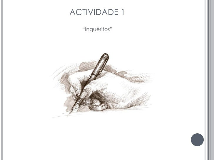 "ACTIVIDADE 1 <ul><li>"" Inquéritos"" </li></ul>"