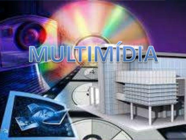 CONCEITO  • Multimídia tem diversas definições,  resumidamente, é a grande tecnologia dada  aos computadores, possibilitan...