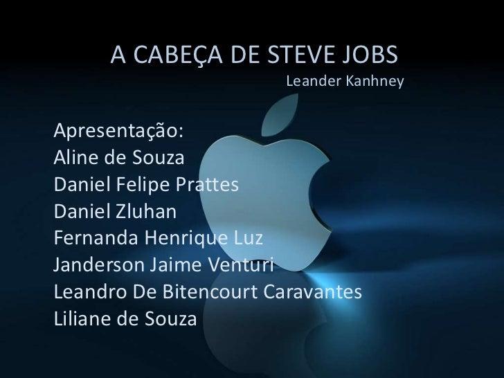 A cabeça de Steve Jobs. (Leander Kanhev)