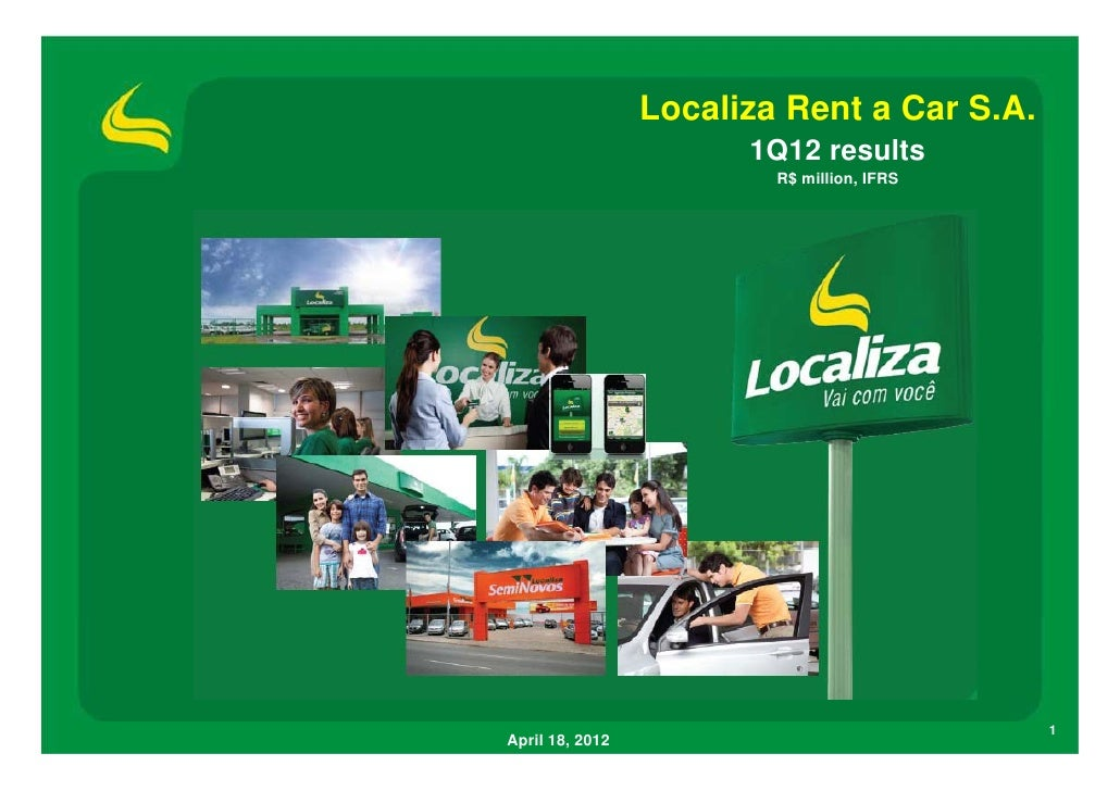 Localiza Rent a Car S.A.                       1Q12 results                         R$ million, IFRS                      ...