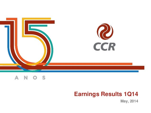 Earnings Results 1Q14 May, 2014