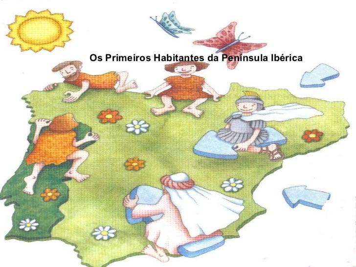 Os Primeiros Habitantes da Península Ibérica