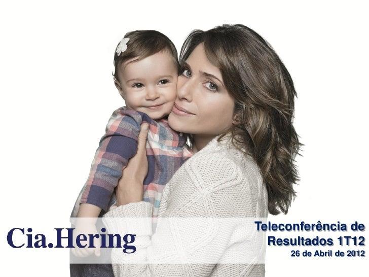 Teleconferência de  Resultados 1T12     26 de Abril de 2012