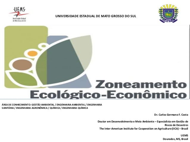 . UNIVERSIDADE ESTADUAL DE MATO GROSSO DO SUL ÁREA DE CONHECIMENTO: GESTÃO AMBIENTAL / ENGENHARIA AMBIENTAL / ENGENHARIA S...