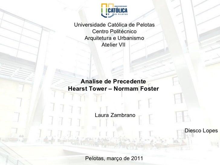 Universidade Católica de Pelotas        Centro Politécnico     Arquitetura e Urbanismo            Atelier VII    Analise d...