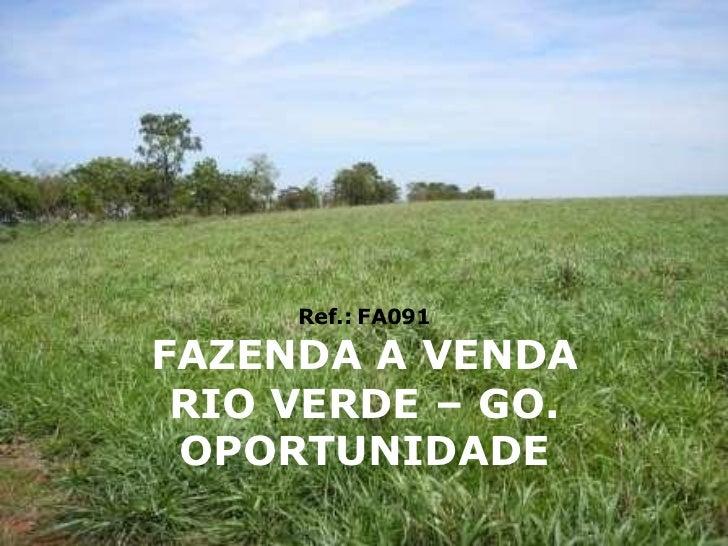 Ref.: FA091FAZENDA A VENDA RIO VERDE – GO. OPORTUNIDADE