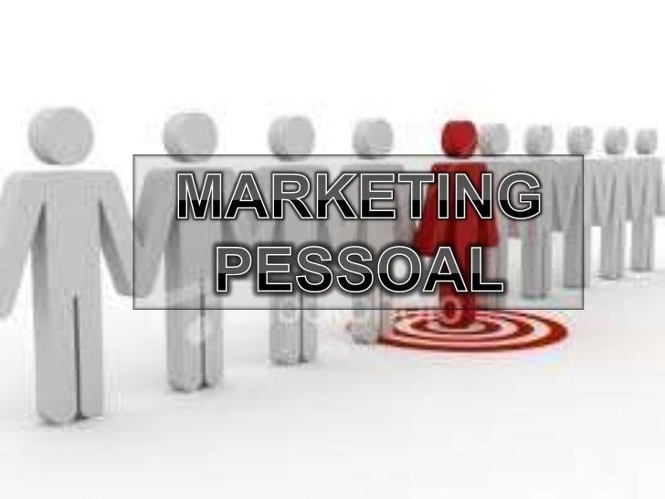 Temas: Marketing Pessoal de Excelência. Estratégia de Marketing Pessoal. Identificar oportunidades e ameaças. Quais as...