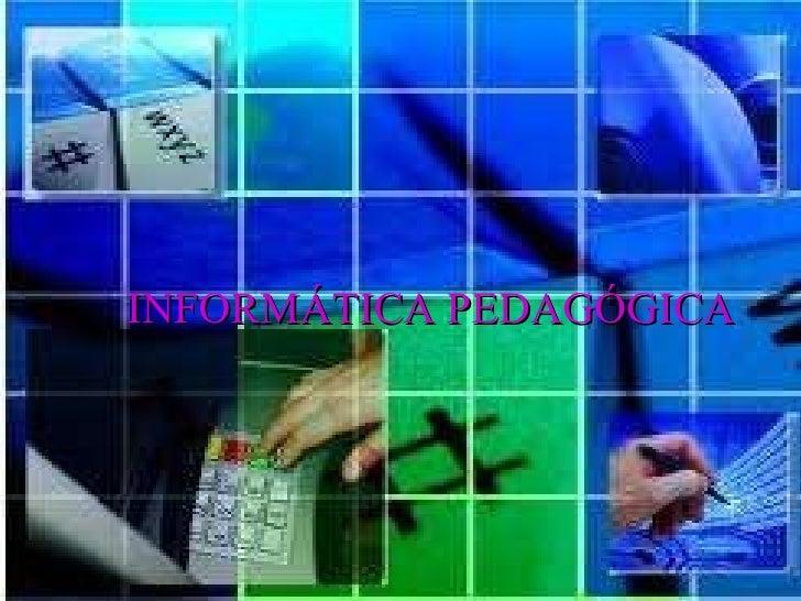 Inf. Pedagógica - Prof. Lis