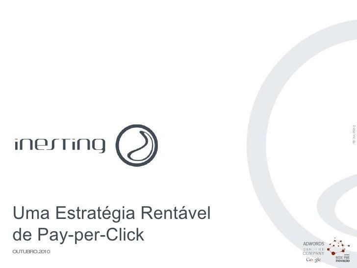 PAG.  Uma Estratégia Rentável de Pay-per-Click OUTUBRO.2010
