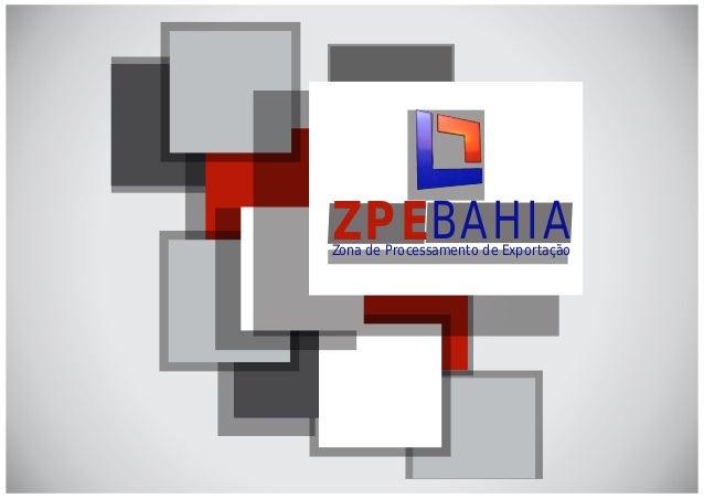 Z P E BAHIA  Zona de Processamento de Exportação