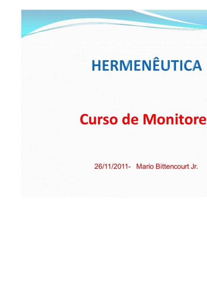Curso de Monitores  26/11/2011- Mario Bittencourt Jr.                                      1
